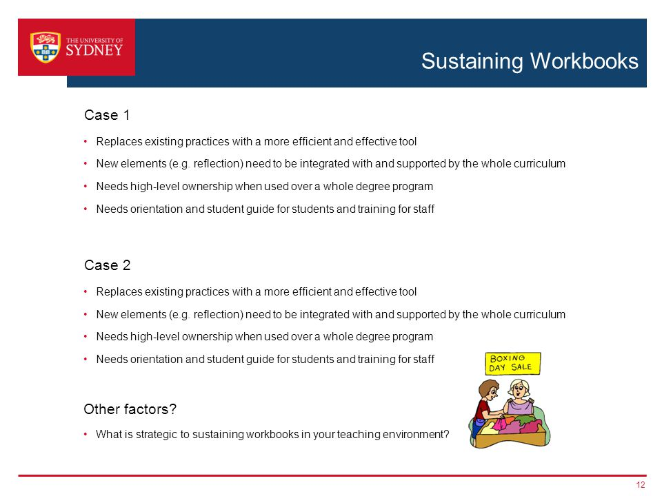 Sustaining Workbooks Case 1 Replaces existing practices with a more efficient and effective tool New elements (e.g.