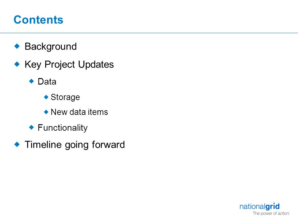 Contents  Background  Key Project Updates  Data  Storage  New data items  Functionality  Timeline going forward