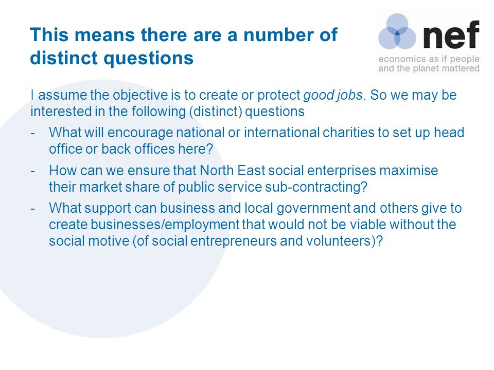 This means there are a number of distinct questions I assume the objective is to create or protect good jobs.