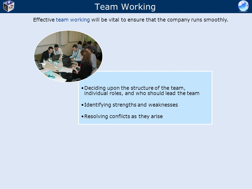 Effective team working will be vital to ensure that the company runs smoothly.