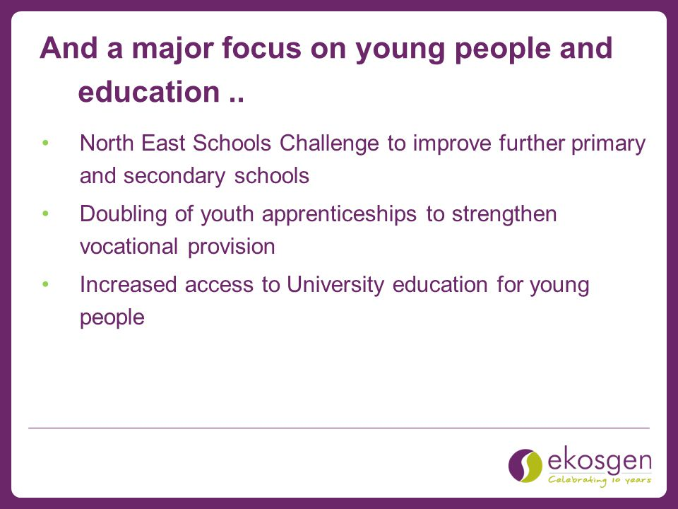 And a major focus on young people and education..