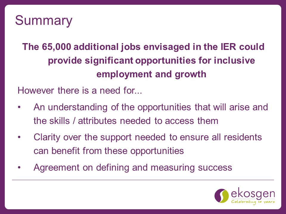 Summary The 65,000 additional jobs envisaged in the IER could provide significant opportunities for inclusive employment and growth However there is a need for...