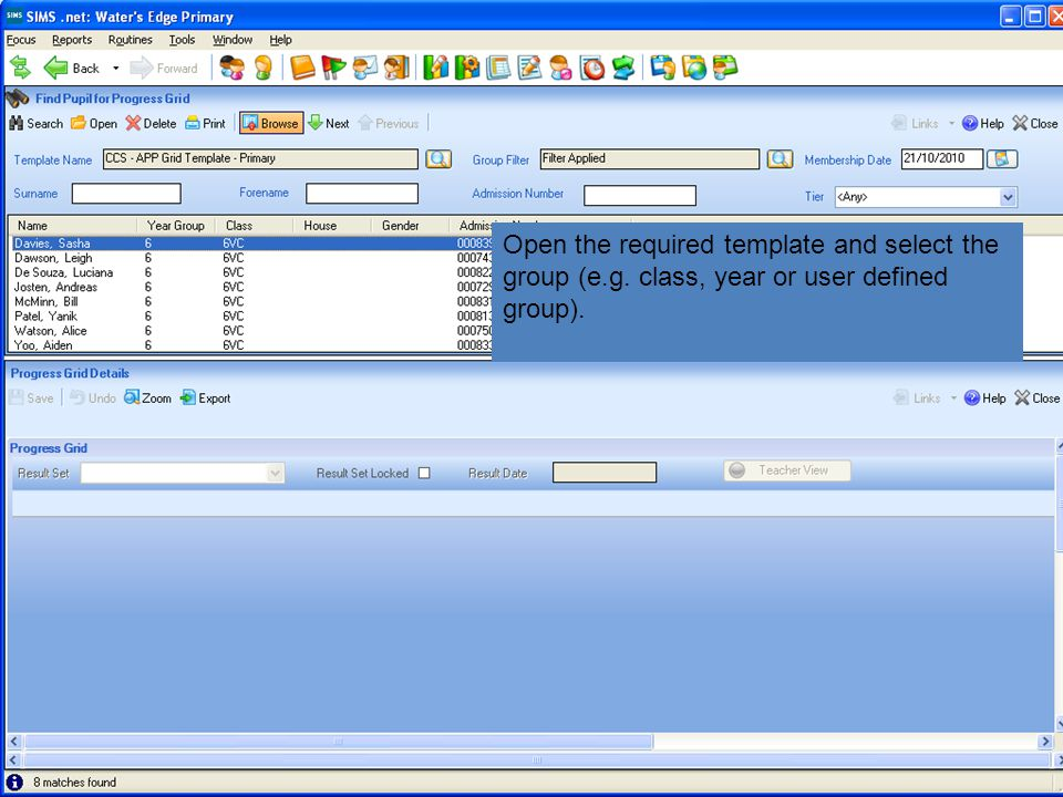 Open the required template and select the group (e.g. class, year or user defined group).