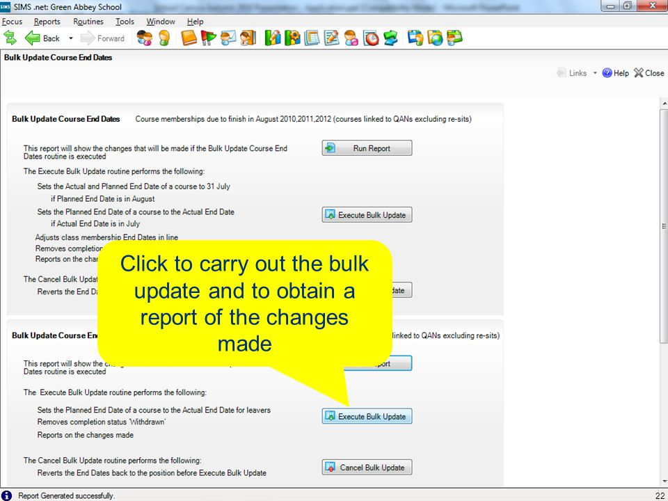 Click to carry out the bulk update and to obtain a report of the changes made 22