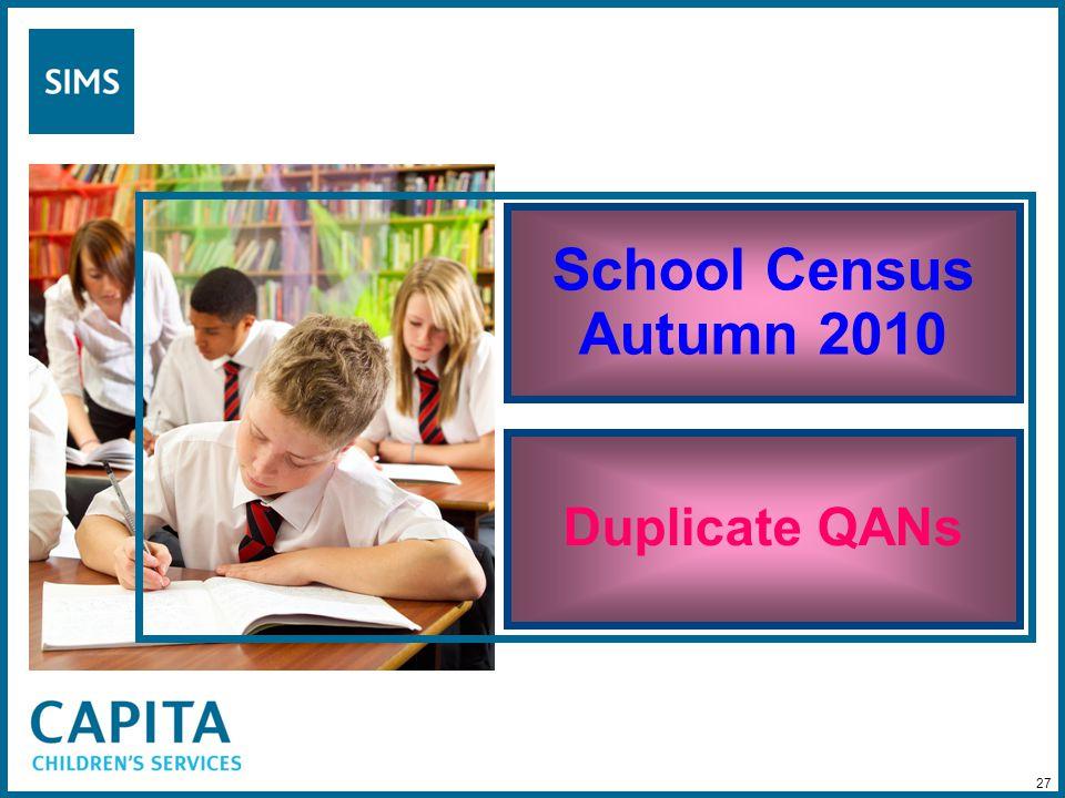 School Census Autumn 2010 Duplicate QANs 27