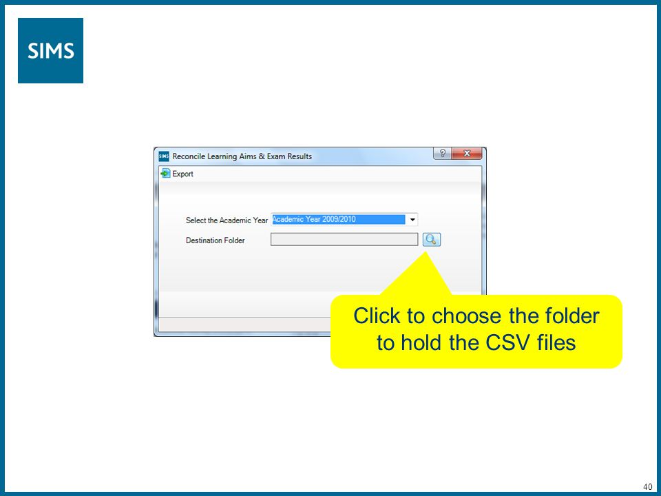 Click to choose the folder to hold the CSV files 40