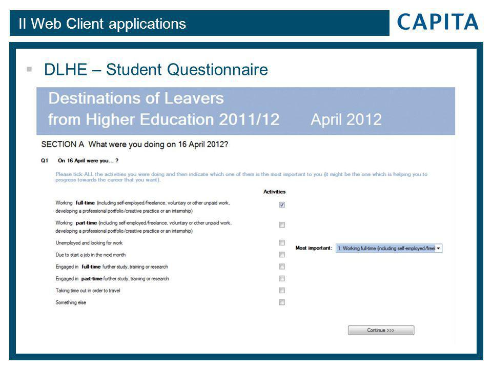 II Web Client applications  DLHE – Student Questionnaire