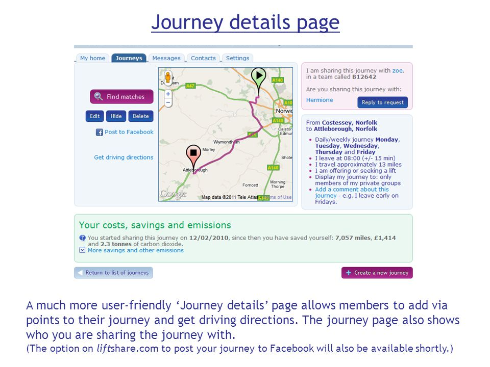 Journey details page A much more user-friendly 'Journey details' page allows members to add via points to their journey and get driving directions.