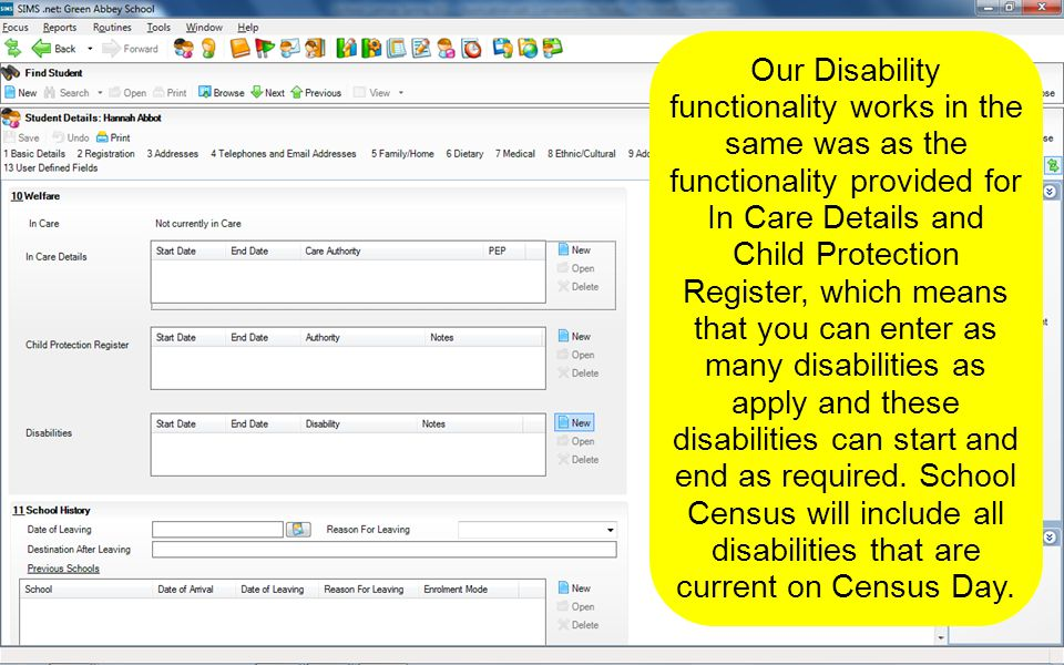 Our Disability functionality works in the same was as the functionality provided for In Care Details and Child Protection Register, which means that you can enter as many disabilities as apply and these disabilities can start and end as required.