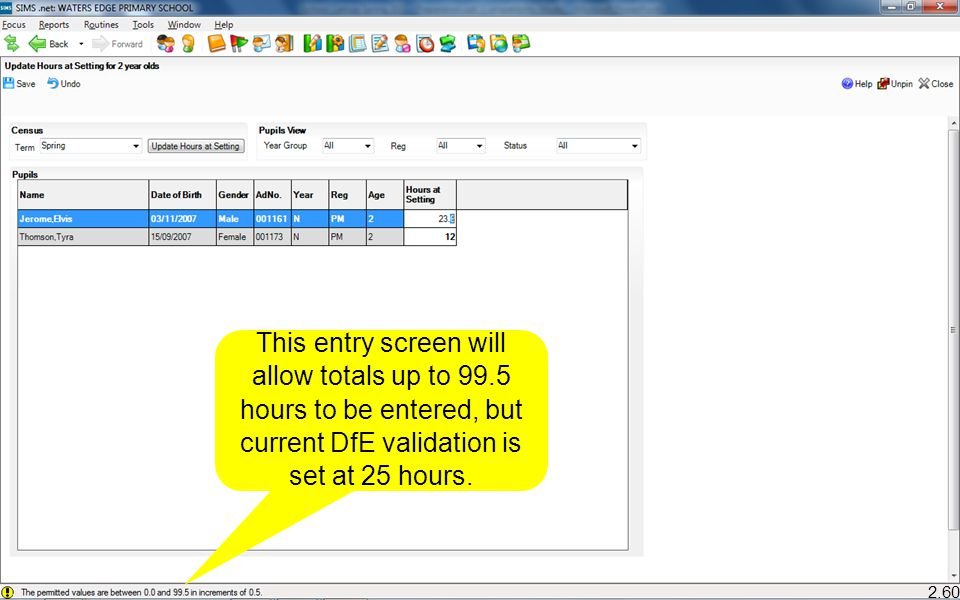 This entry screen will allow totals up to 99.5 hours to be entered, but current DfE validation is set at 25 hours.