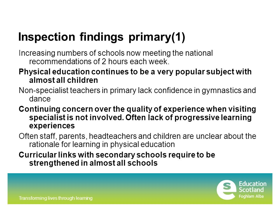 Transforming lives through learning Inspection findings primary(1) Increasing numbers of schools now meeting the national recommendations of 2 hours each week.