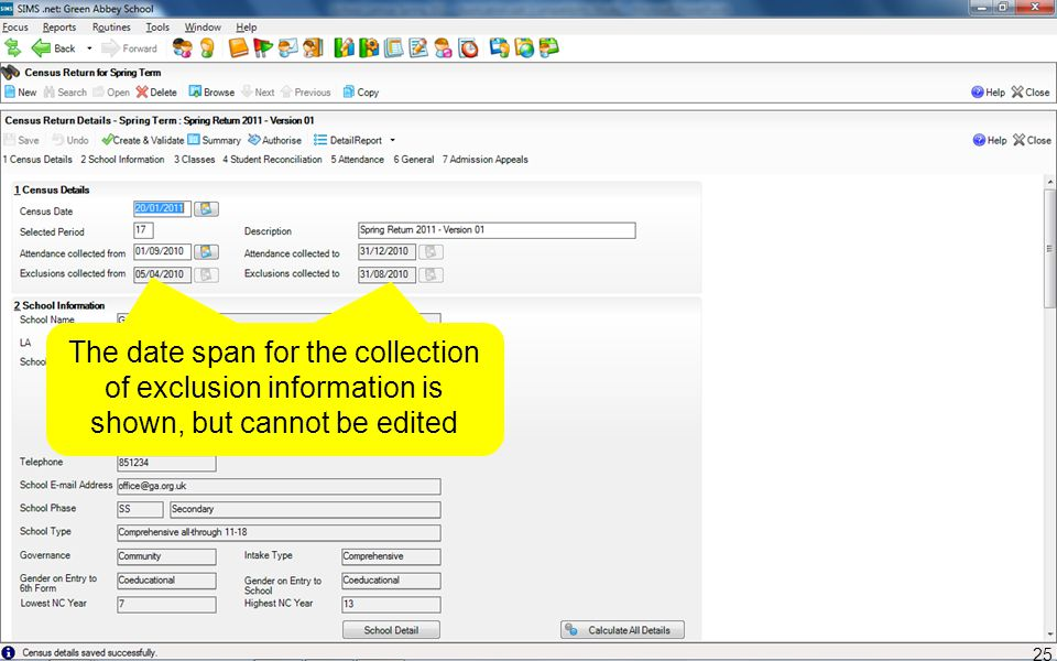 The date span for the collection of exclusion information is shown, but cannot be edited 25