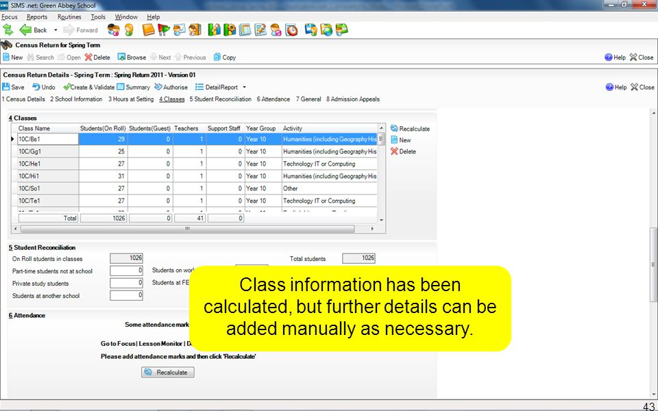 Class information has been calculated, but further details can be added manually as necessary. 43