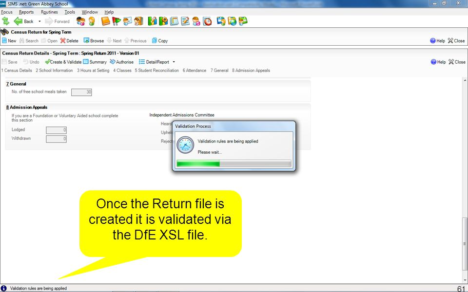 Once the Return file is created it is validated via the DfE XSL file. 61