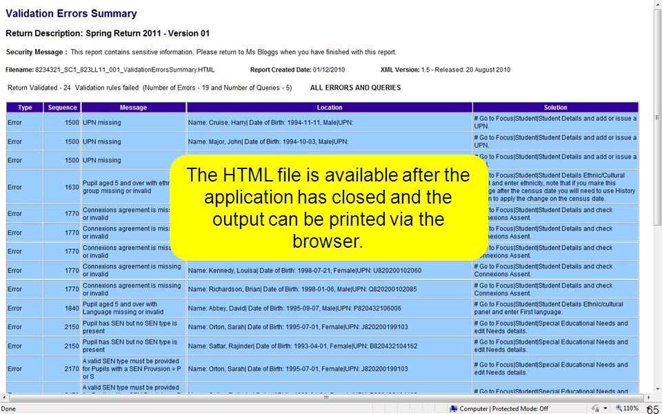 The HTML file is available after the application has closed and the output can be printed via the browser. 65