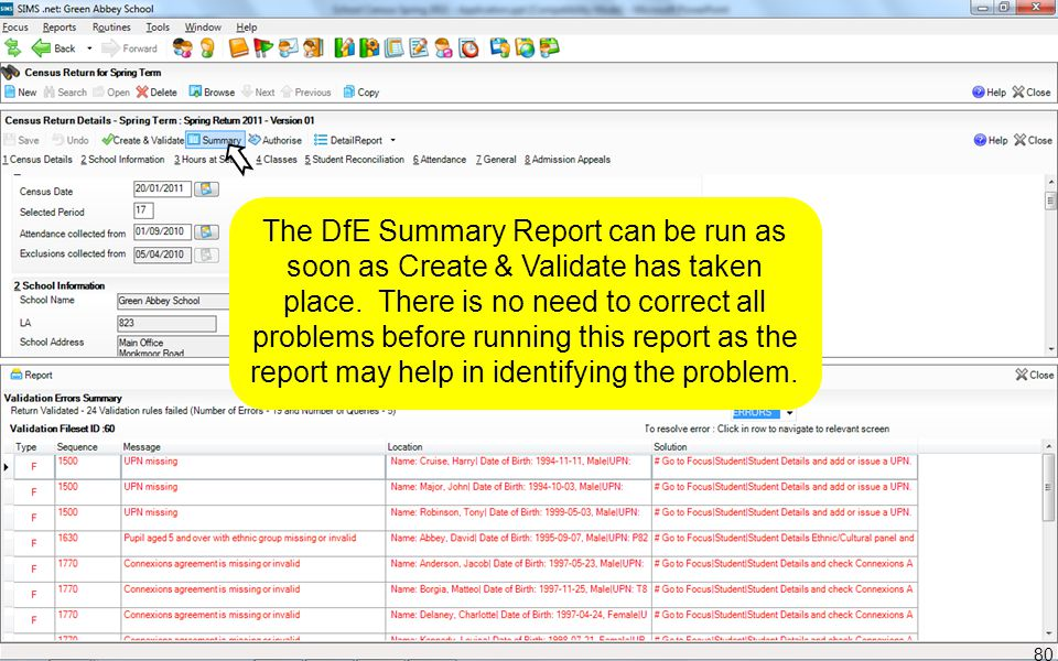 The DfE Summary Report can be run as soon as Create & Validate has taken place. There is no need to correct all problems before running this report as