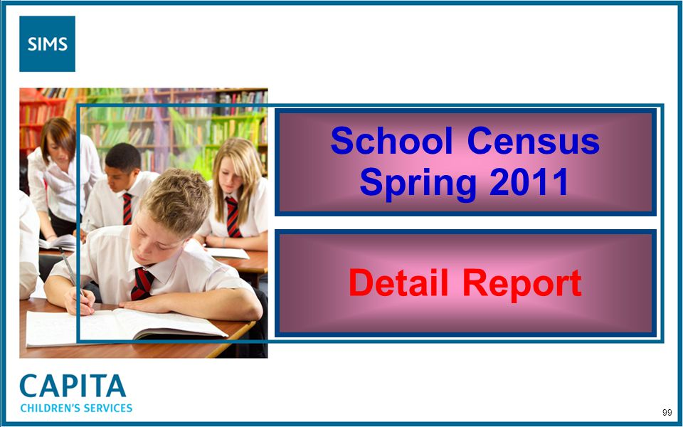 School Census Spring 2011 Detail Report 99