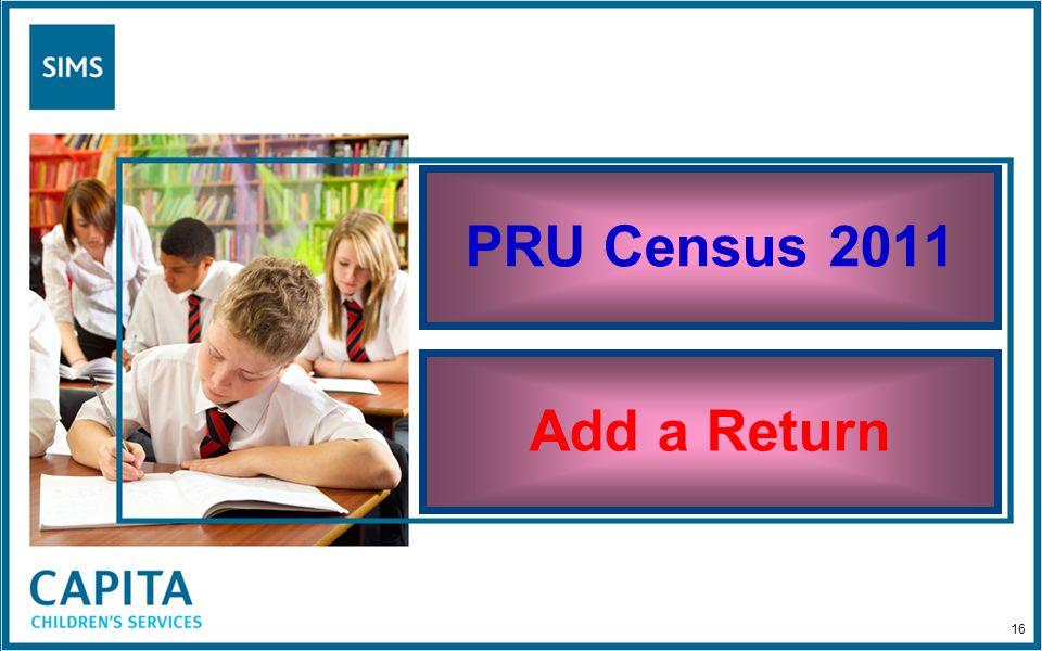 PRU Census 2011 Add a Return 16