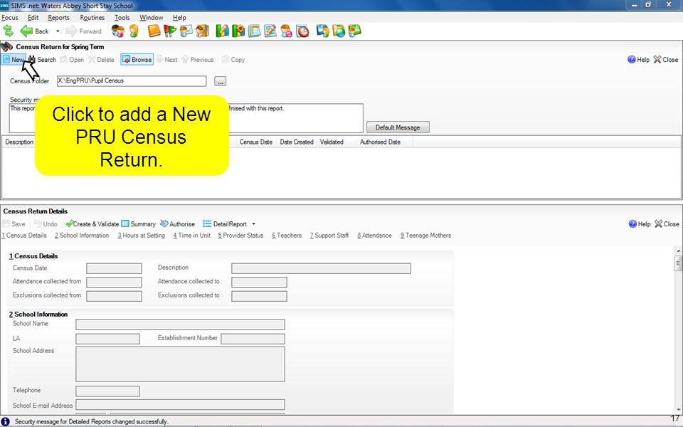 Click to add a New PRU Census Return. 17