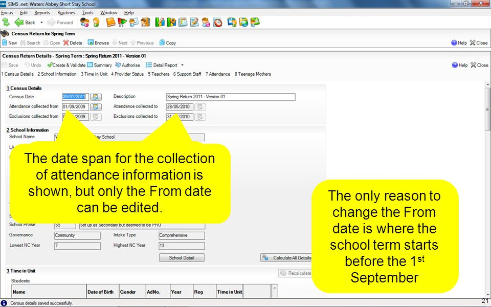The date span for the collection of attendance information is shown, but only the From date can be edited. The only reason to change the From date is