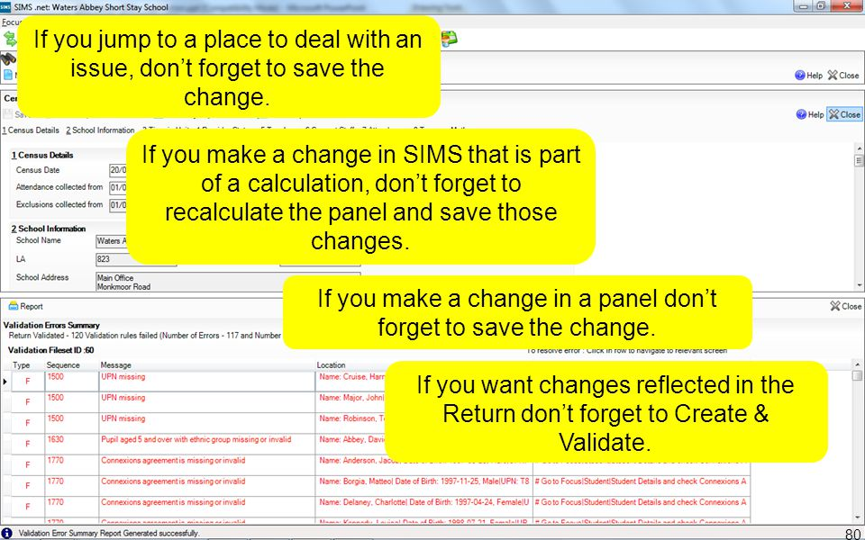 80 If you jump to a place to deal with an issue, don't forget to save the change. If you make a change in SIMS that is part of a calculation, don't fo