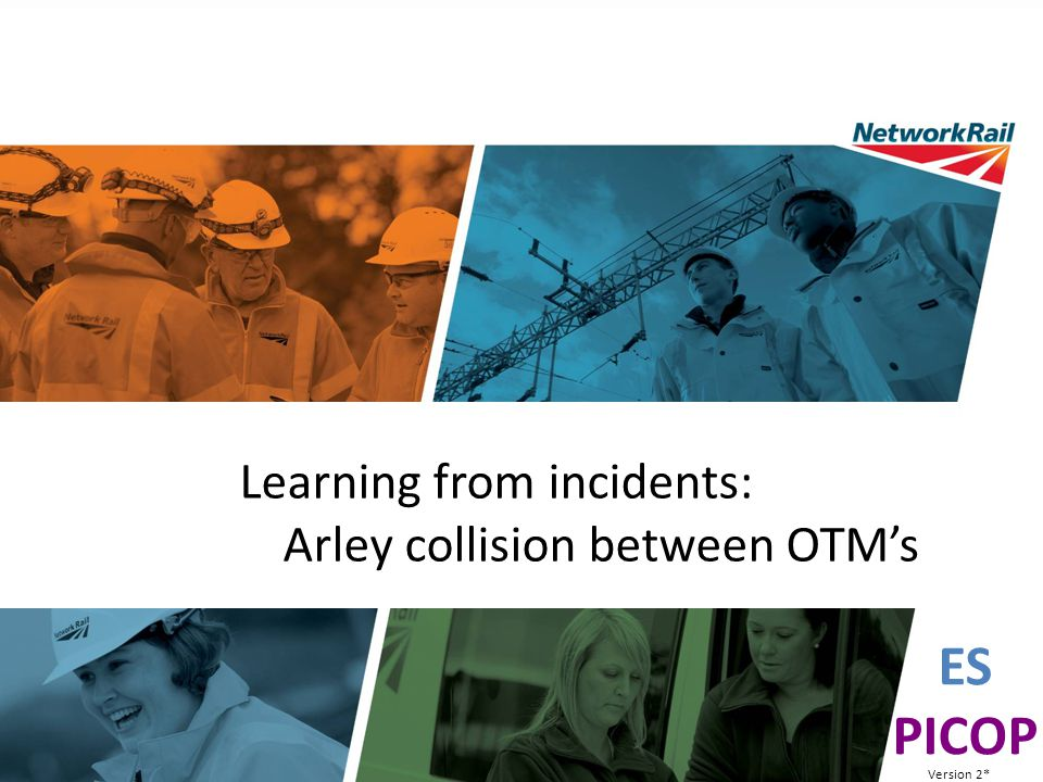 LEARNING FROM INCIDENTS ES PICOP Learning from incidents: Arley collision between OTM's Version 2*