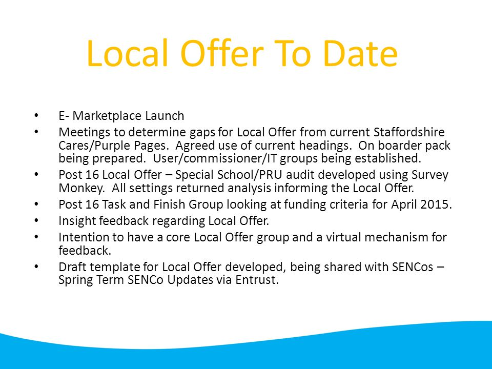 Local Offer To Date E- Marketplace Launch Meetings to determine gaps for Local Offer from current Staffordshire Cares/Purple Pages.