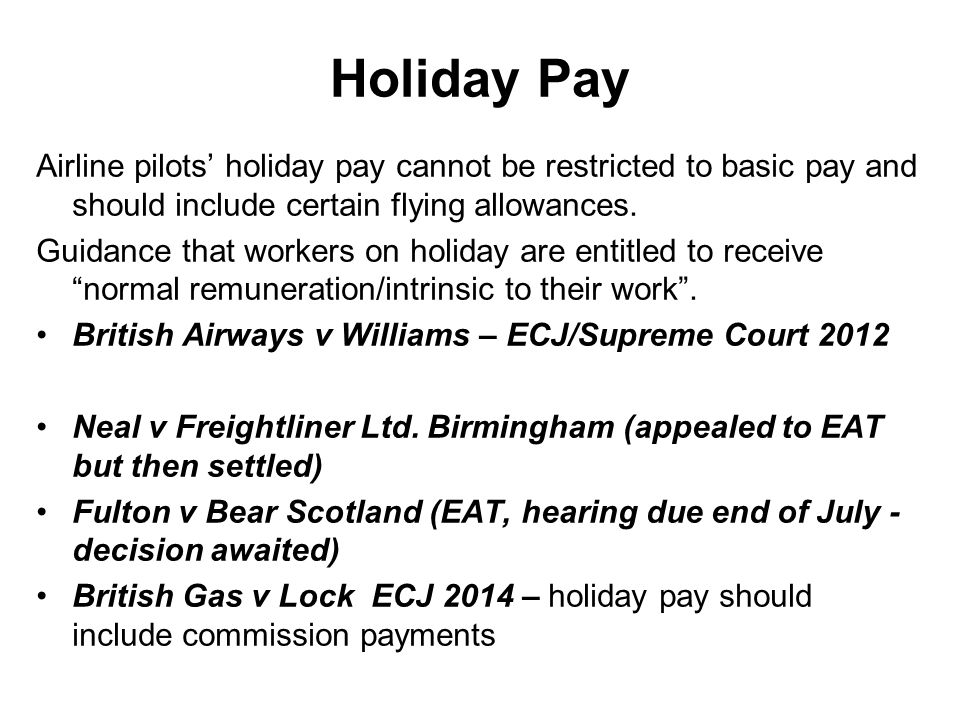 Airline pilots' holiday pay cannot be restricted to basic pay and should include certain flying allowances.