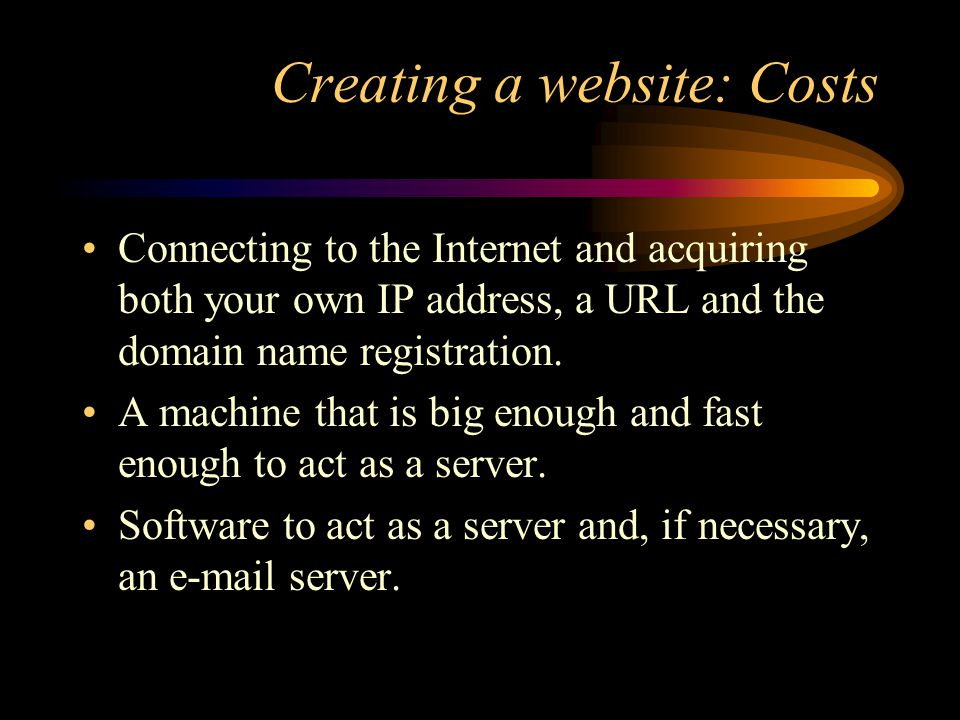 Creating a website:Risks Vunerable to intrusive hacking and virus attacks.