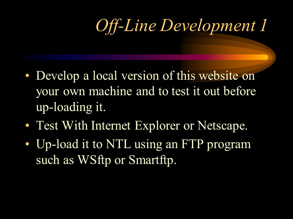 Off-Line Development 2 Prepare pictures using Photoshop and save for Web using optimisation.