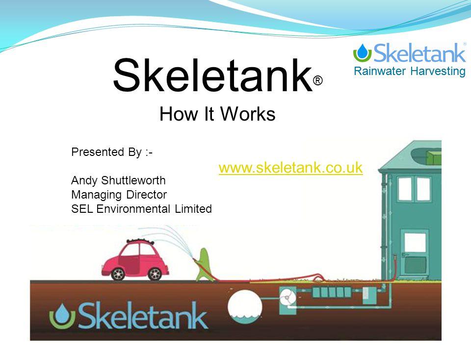 Rainwater Harvesting WHY SKELETANK® .