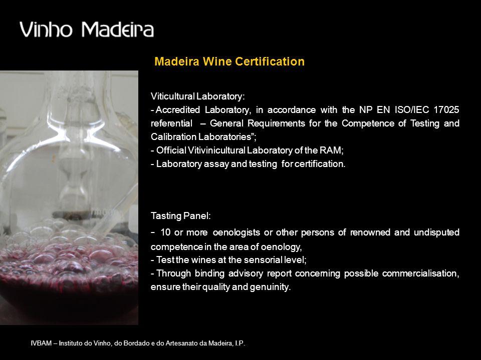 IVBAM – Instituto do Vinho, do Bordado e do Artesanato da Madeira, I.P. Madeira Wine Certification Viticultural Laboratory: - Accredited Laboratory, i