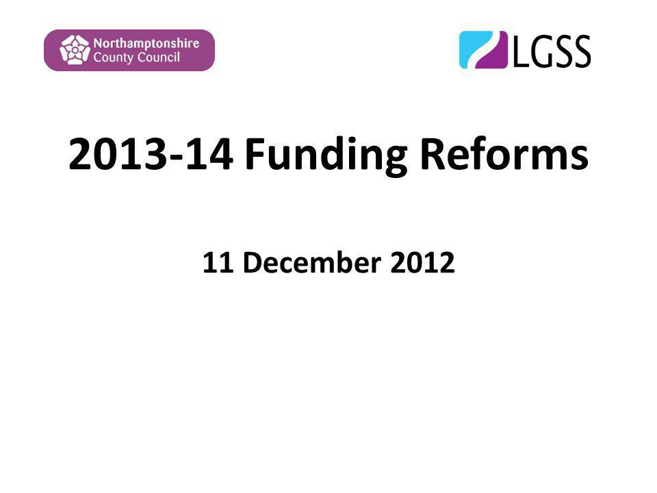2013-14 Funding Reforms 11 December 2012