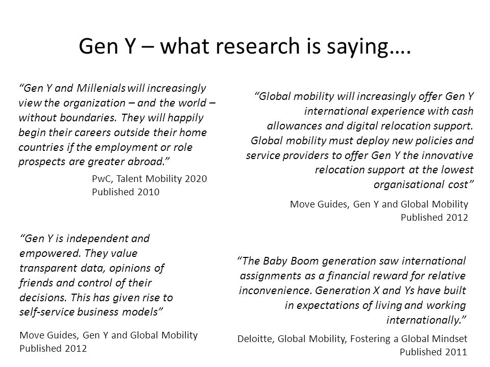 """Gen Y – what research is saying…. """"Gen Y and Millenials will increasingly view the organization – and the world – without boundaries. They will happil"""
