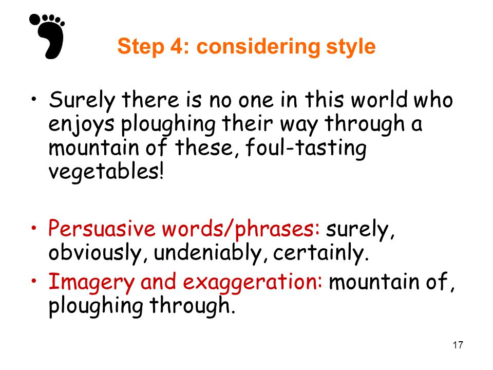 17 Step 4: considering style Surely there is no one in this world who enjoys ploughing their way through a mountain of these, foul-tasting vegetables!
