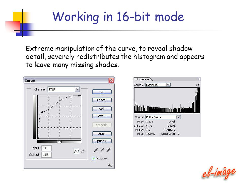 Working in 16-bit mode Extreme manipulation of the curve, to reveal shadow detail, severely redistributes the histogram and appears to leave many miss