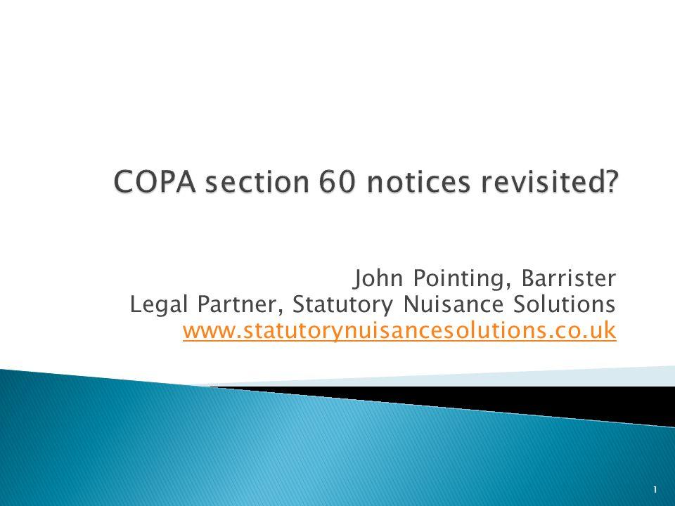 John Pointing, Barrister Legal Partner, Statutory Nuisance Solutions www.statutorynuisancesolutions.co.uk 1