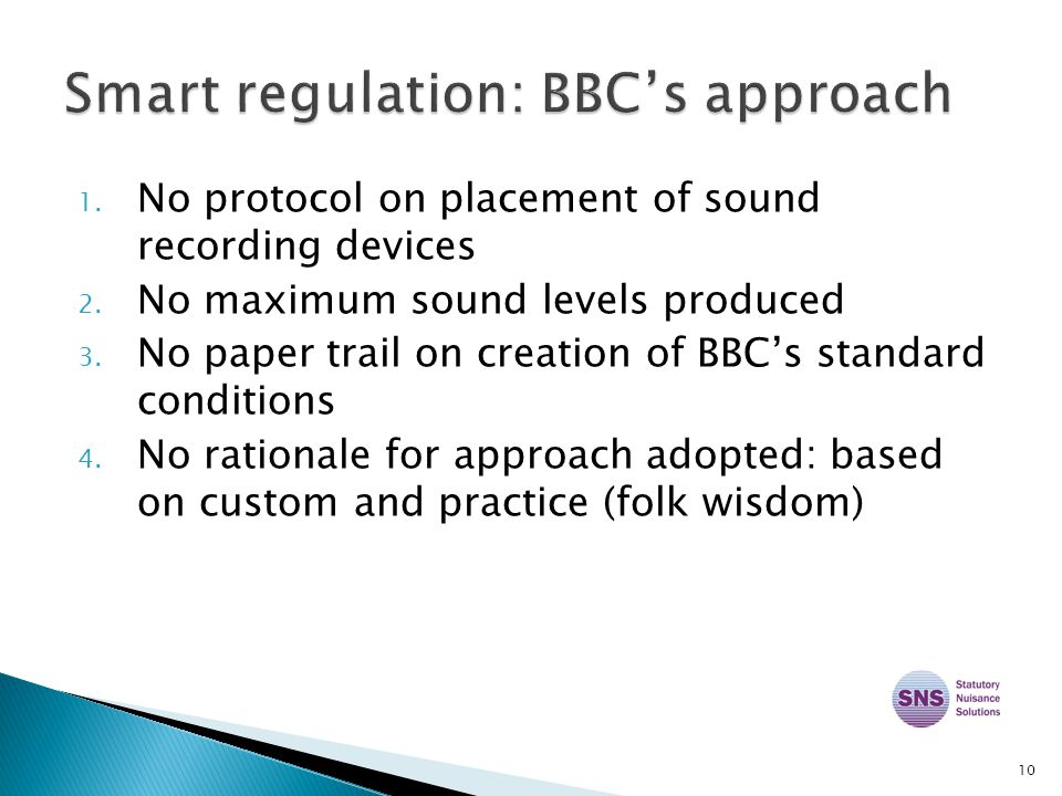 1. No protocol on placement of sound recording devices 2.