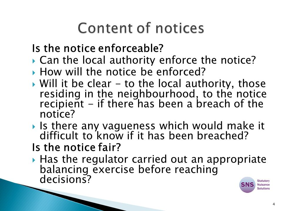 4 Is the notice enforceable?  Can the local authority enforce the notice?  How will the notice be enforced?  Will it be clear - to the local author