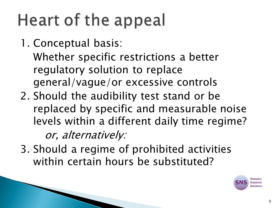 1. Conceptual basis: Whether specific restrictions a better regulatory solution to replace general/vague/or excessive controls 2. Should the audibilit