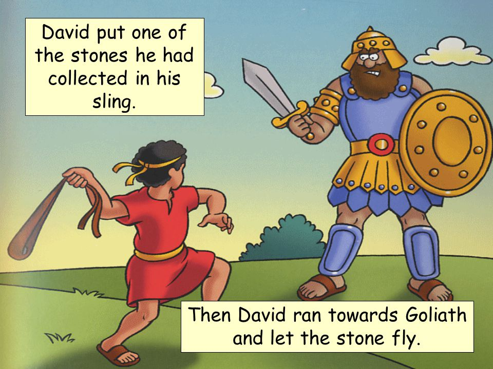David put one of the stones he had collected in his sling.