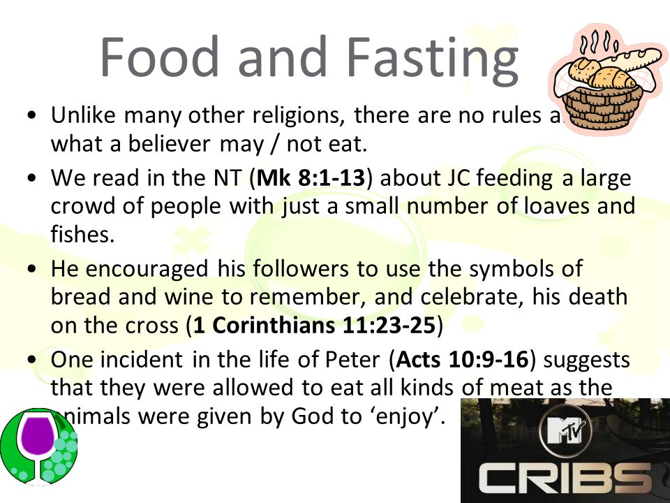 Food and Fasting Unlike many other religions, there are no rules about what a believer may / not eat.