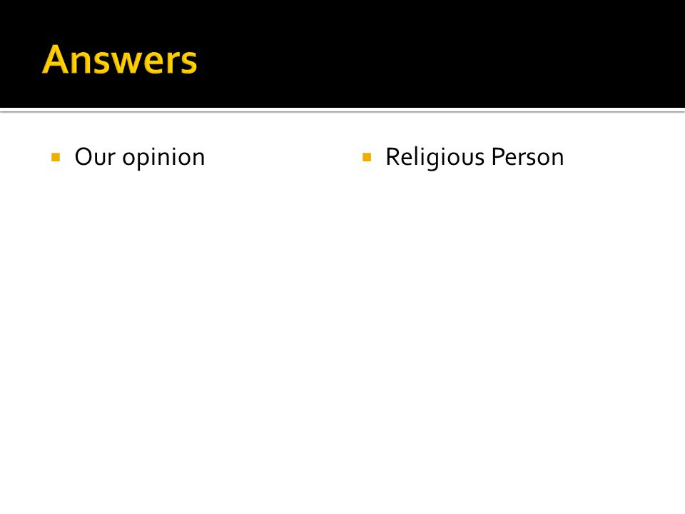  Our opinion  Religious Person