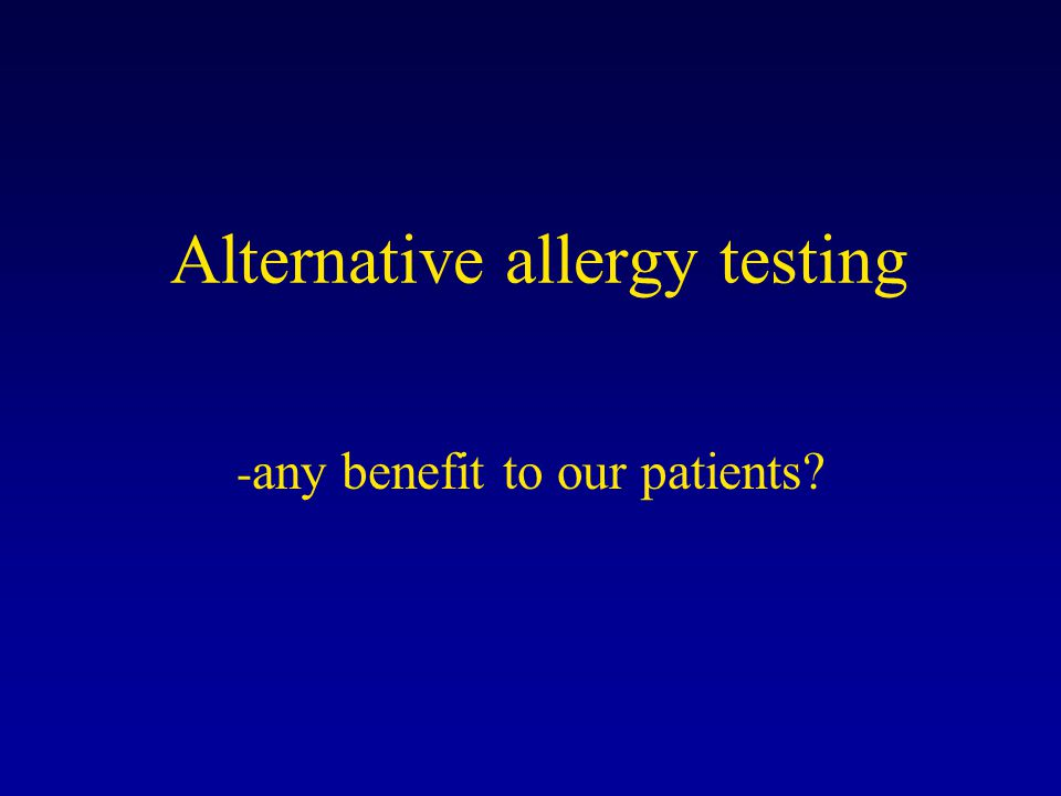 Alternative allergy testing - any benefit to our patients