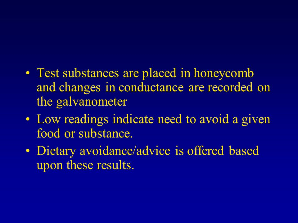 Test substances are placed in honeycomb and changes in conductance are recorded on the galvanometer Low readings indicate need to avoid a given food or substance.