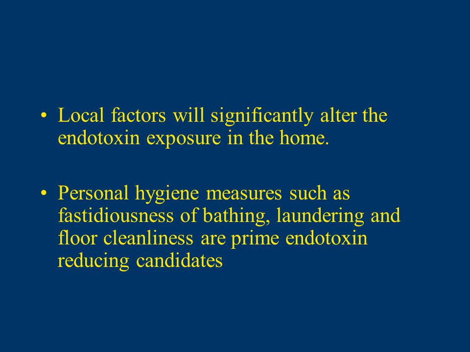 Local factors will significantly alter the endotoxin exposure in the home.