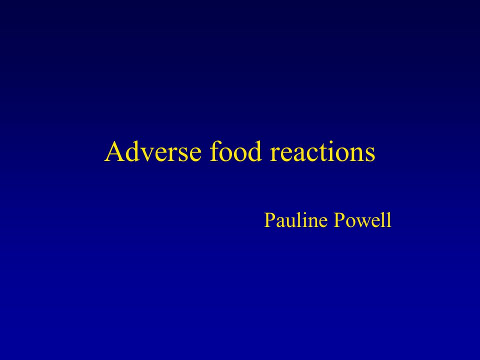 Adverse food reactions Pauline Powell