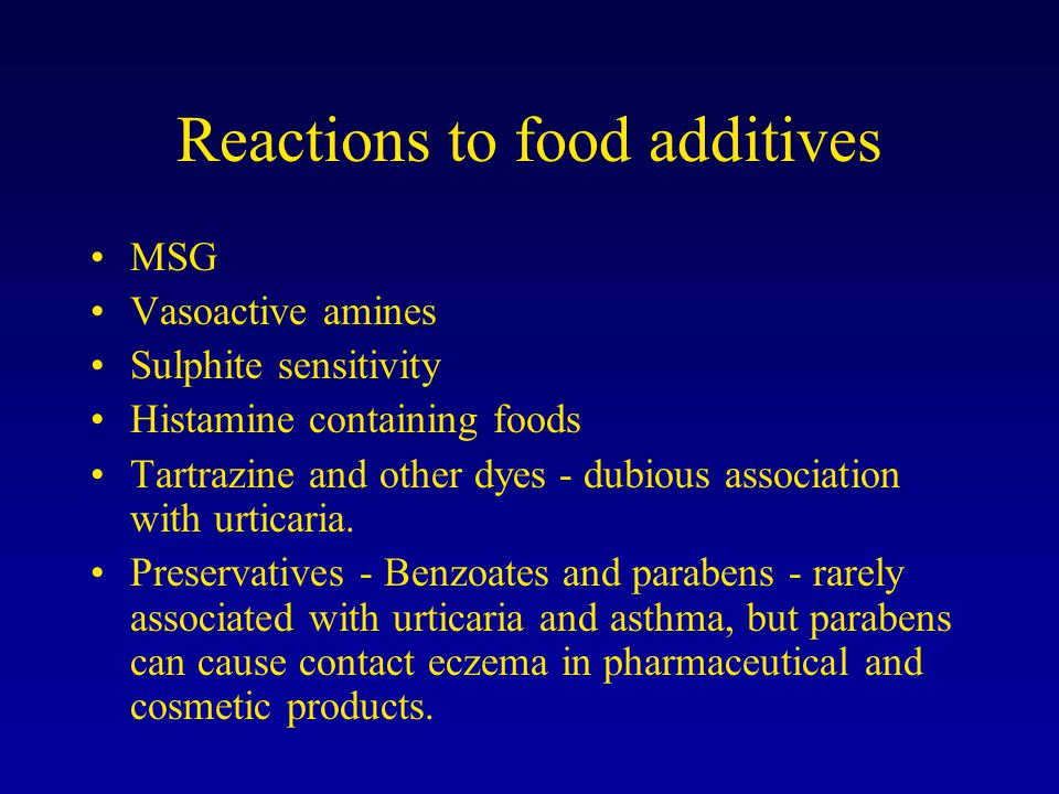 Reactions to food additives MSG Vasoactive amines Sulphite sensitivity Histamine containing foods Tartrazine and other dyes - dubious association with