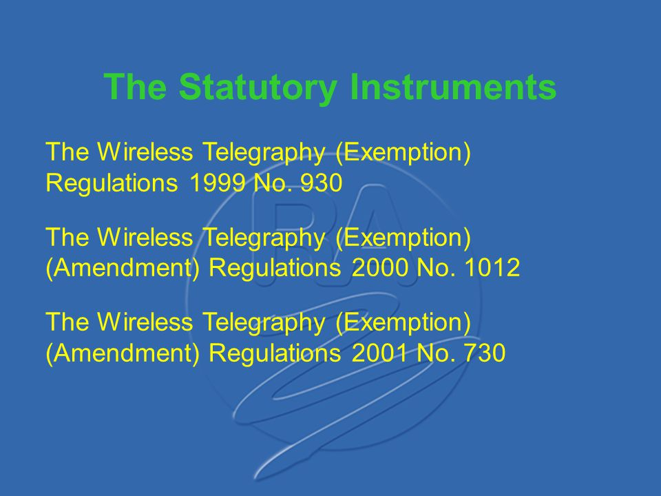 The Statutory Instruments The Wireless Telegraphy (Exemption) Regulations 1999 No. 930 The Wireless Telegraphy (Exemption) (Amendment) Regulations 200