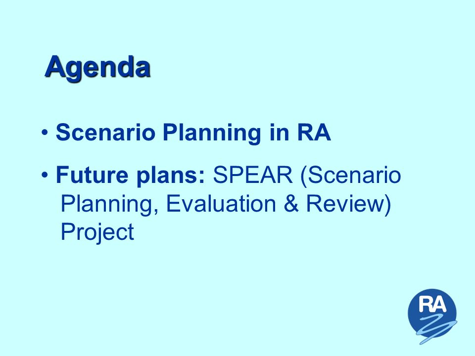 SPEAR Scenario Planning Framework SCENARIO & EVENT REVIEW Software Selection Modelling & Development Models & Database Reports on Intranet Simulation Tool